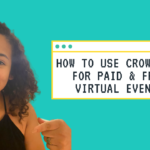 How to Use Crowdcast for Paid & Free Virtual Events
